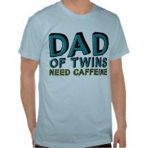 dad_of_twins_need_caffeine_t_shirts-rcf6e64f28dbd48f9b645a054f2d0d102_8nhl3_216